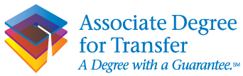 Associate Degree for Transfer. A Degree with a guarantee.