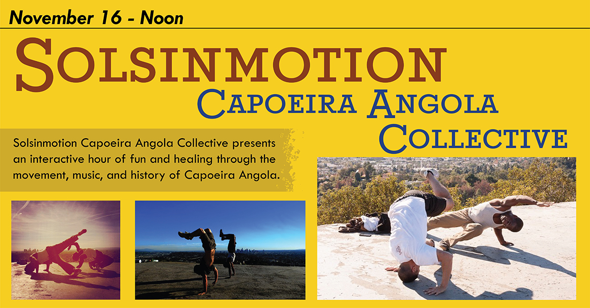 Images of people performing Capoeira in various outdoor locations. Event takes place 11/16/21 at noon