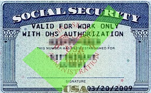 "Image showing a Social Security Card with the text ""VALID FOR WORK ONLY WITH DHS AUTHORIZATION"" and a green check mark."