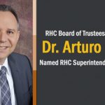 RHC Board of Trustees annouce Dr. Arturo Reyes as new RHC Superintendent/President