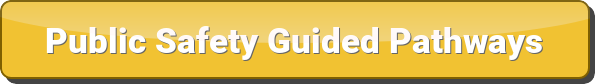 Public Safety Guided Pathways Button